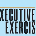 EXECUTIVE EXERCISE